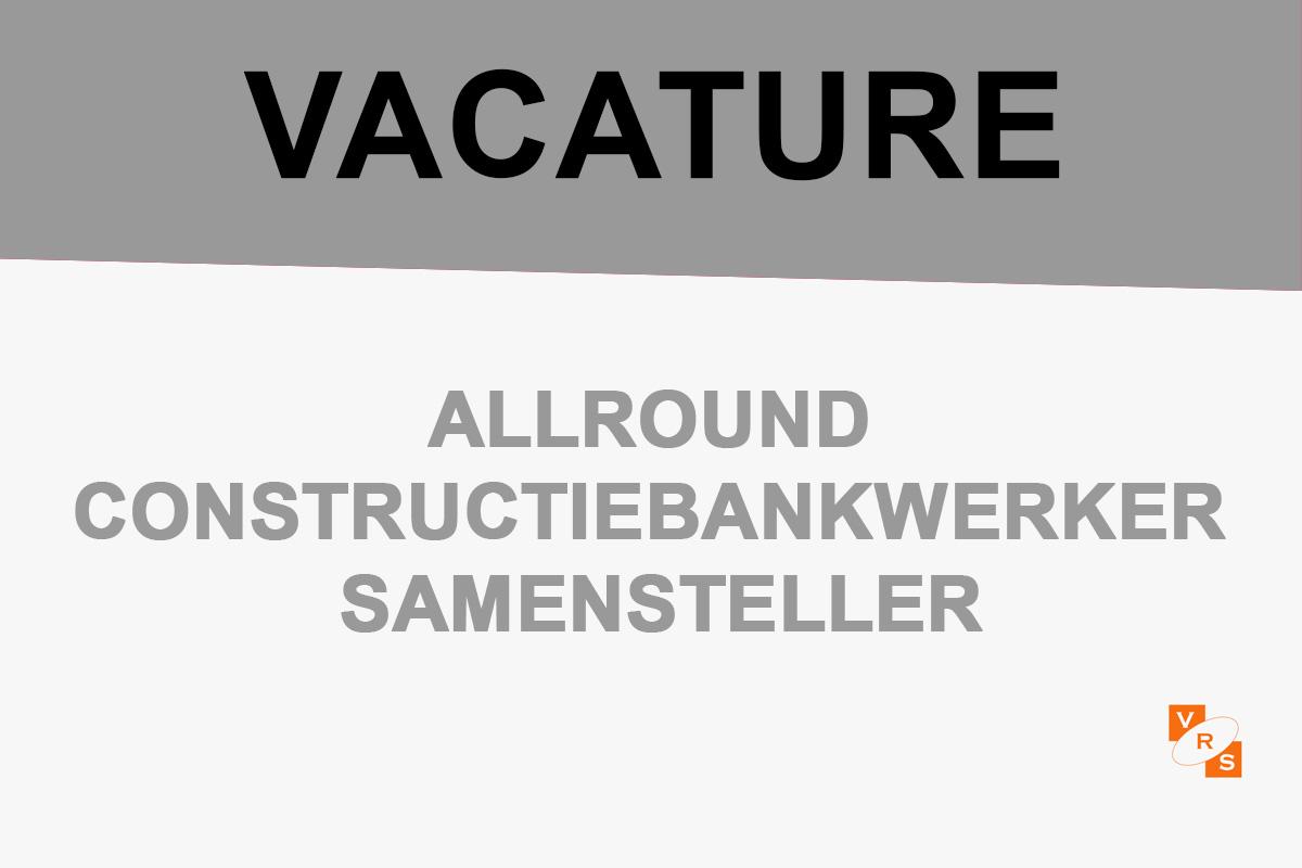 Vacature Allround constructiebankwerker samensteller